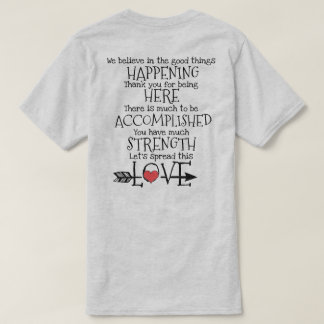 We Believe in the good things Happening. T-Shirt