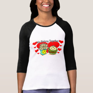 We Belong Together Cheeseburger Ladies Shirt