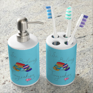 We Belong Together Toothbrush Cup & Soap Dispenser