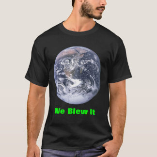 We Blew It T-Shirt