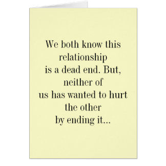 We both know this relationship is a dead end. greeting card