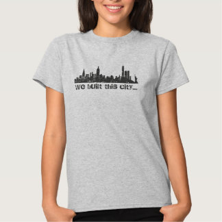 We Built This City... (New York) T-shirt