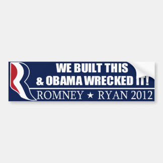 We Built This Obama wrecked it Bumper Stickers