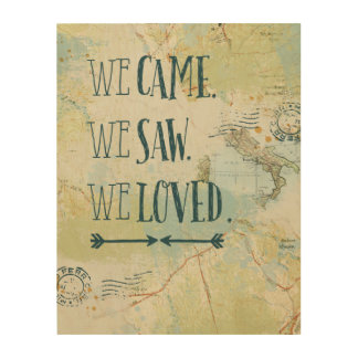 We Came, We Saw, We Loved Quote and Map Wood Wall Decor