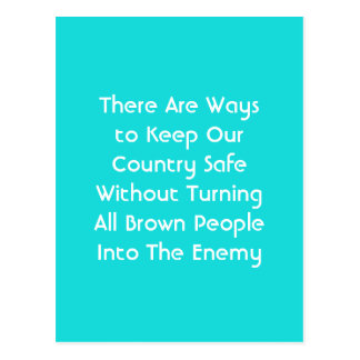 We Can Be Safe Without Vilifying Brown People Postcard