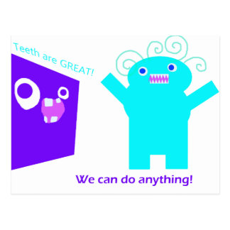 We can do anything teeth are great post card