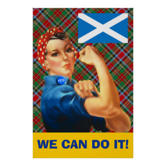 We Can Do It Scottish Independence Poster