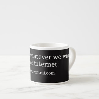 We can say whatever we want, its the internet espresso cup