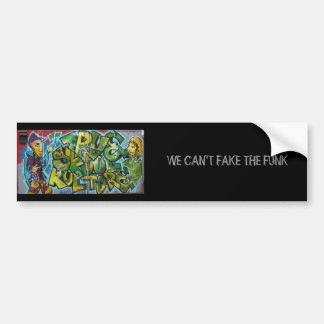 WE CAN'T FAKE THE FUNK BUMPER STICKER