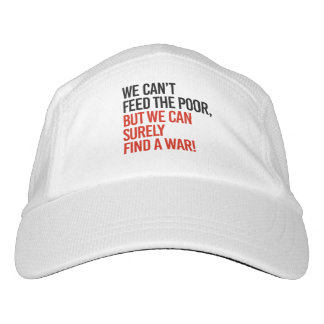 We can't feed the poor but we can find a war - hat