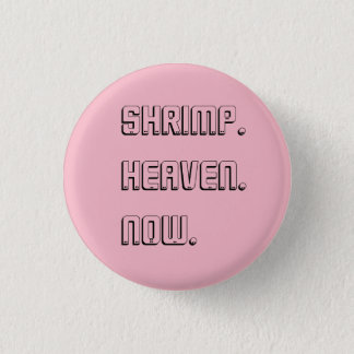 we can't keep doing this daniel. mcelroys, shrimp 3 cm round badge