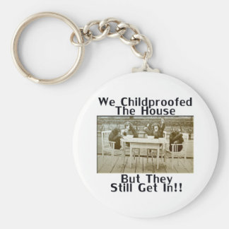 We Childproofed The House But They Still Get In! Basic Round Button Key Ring