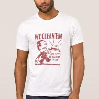 We Clean 'Em T-Shirt