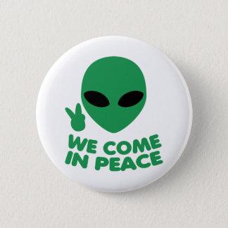 We Come In Peace Alien 6 Cm Round Badge