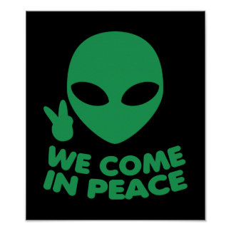 We Come In Peace Alien Poster