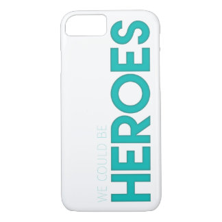 We Could Be Heroes iPhone 7 Case