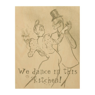 We dance in this kitchen | Lautrec, Dancing couple Wood Print