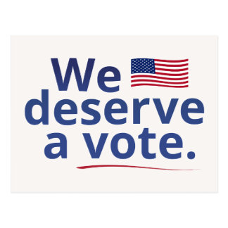 We Deserve a Vote (with American flag) Postcard