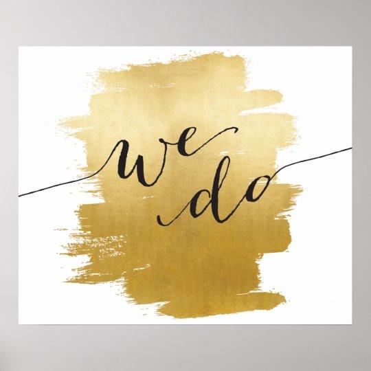 We Do Gold Brushstrokes Wedding Poster