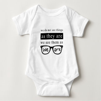 We Do Not See Things As They Are Baby Bodysuit