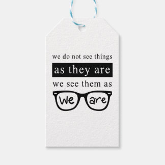 We Do Not See Things As They Are Gift Tags