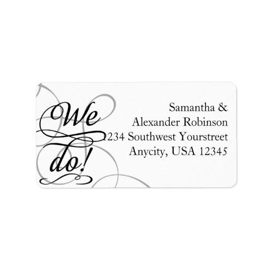 We Do, Swirly Black and White Wedding Address Label