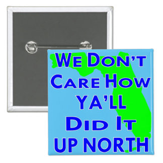 We Don't Care How Ya'll Did It Up North 15 Cm Square Badge