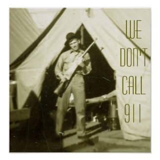 WE DON'T CALL 911 POSTER PRINT