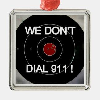 WE DON'T DIAL 911 HANG TAG METAL ORNAMENT