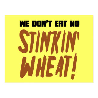 We Don't Eat No Stinkin' Wheat Celiac Gluten Free Postcard