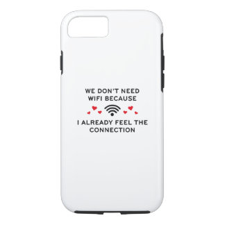 We Don't Need Wifi iPhone 7 Case