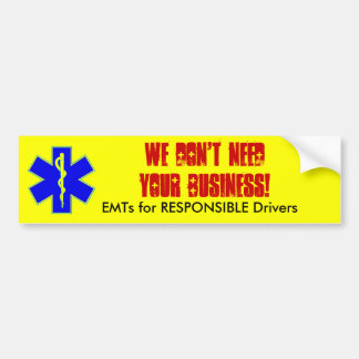 We Don't Need YOUR Business!, Para... - Customized Car Bumper Sticker