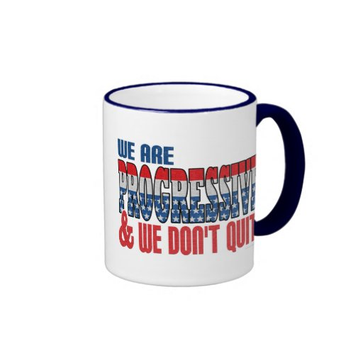 We Don't Quit Progressive Mug