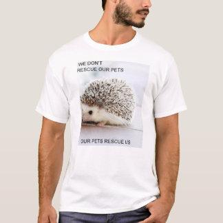 We Don't Rescue Our Pets T-Shirt