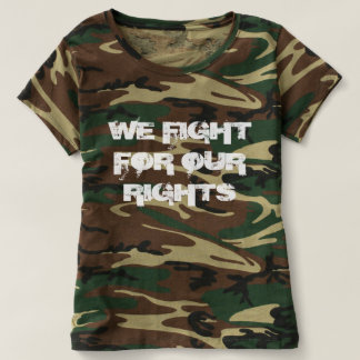 We Fight for Our Rights T-Shirt