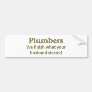 We finish what your husband started bumper sticker