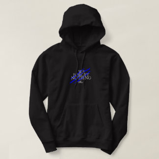 We Forget Nothing Hoodie