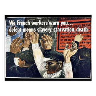 We French Workers Warn You Defeat Means Slavery,St Postcards