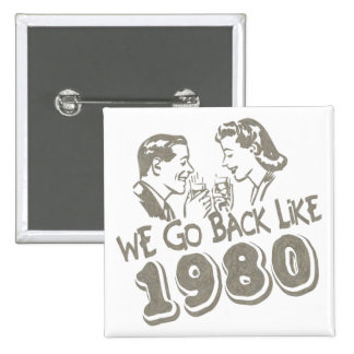 We Go Back Like 1980-Button 15 Cm Square Badge