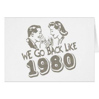 We Go Back Like 1980-Greeting Card