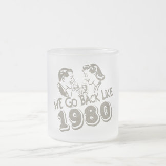 We Go Back Like 1980-Small Frosted Glass Frosted Glass Mug