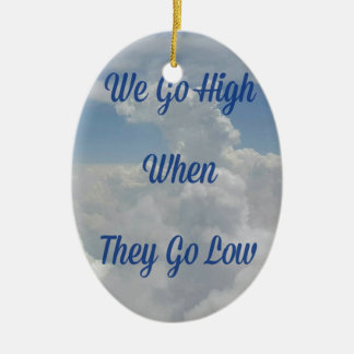 'We Go High' Quote Unusual Cloud Formation Ceramic Oval Decoration