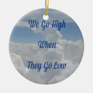 'We Go High' Quote Unusual Cloud Formation Round Ceramic Decoration