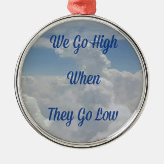 'We Go High' Quote Unusual Cloud Formation Silver-Colored Round Decoration