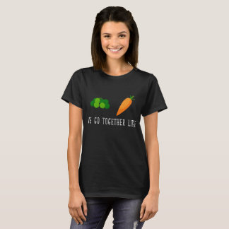 We Go Together like Peas and Carrots Friendship T-Shirt
