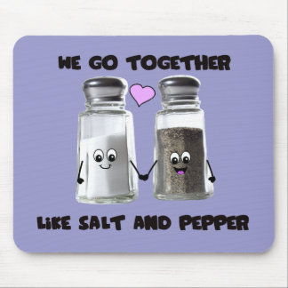 We go together like salt and pepper mouse pad