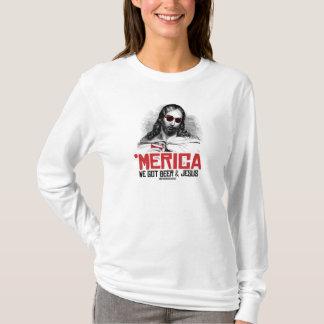 We Got Beer and Jesus T-Shirt