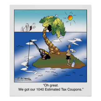 We got our 1040 Estimated Tax Coupons. Poster