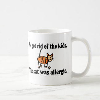We Got Rid Of The Kids The Cat Was Allergic Coffee Mug