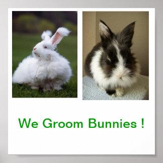 We Groom Bunnies Sign Poster